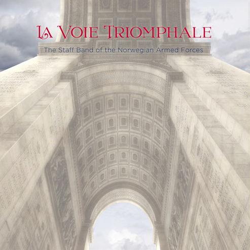 The Staff Band Of The Norwegian Forces hat mit  La Voie Triomphale ein inzwischen preisgekröntes Album eingespielt