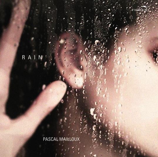 Rain ist der schlichte Titel des neuen Albums von Pascal Mailloux