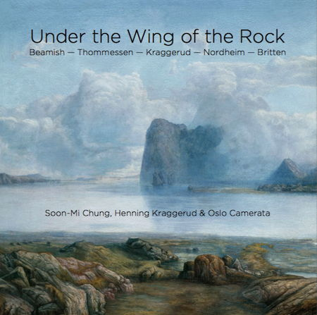 Under The Wing Of The Rock - Soon-Mi Chung, Henning Kraggerud & Oslo Camerata