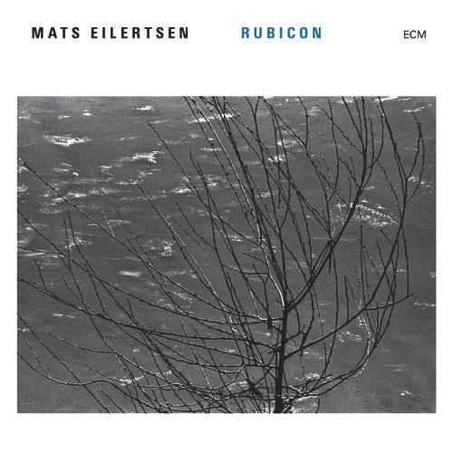 Mit seinem neuen Album Rubicon liefert Mats Eilertsen eine feinfühlige Stunde Jazz ab