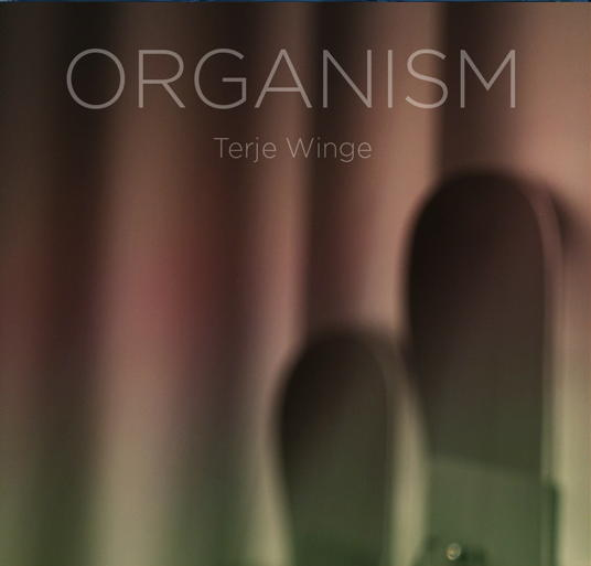 Terje Winge - Organism: Norwegische Orgelmusik, die auch zum Boxentest taugt