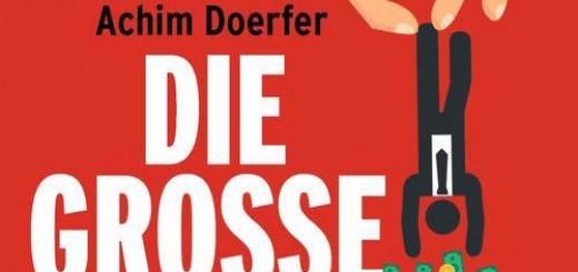 Die große Abzocke: Rechtsanwalt Achim Doerfer nimmt sich des Milliarden-Betrugs durch Großunternehmen an Kunden an