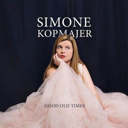 Mit Good Old Times ist Simone Kopmajer ein angenehm klingendes Album gelungen