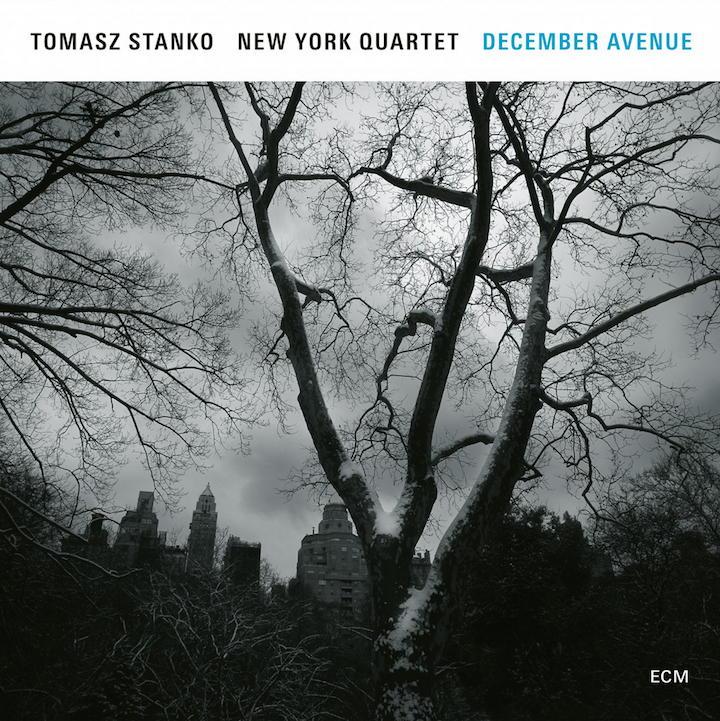 Mit December Avenue schafft das Tomasz Stanko New York Quartet eine musikalische Zeit-Maschine