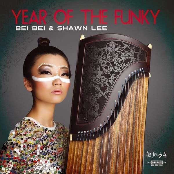 Year Of The Funky - das ist der Titel des zweiten Albums von Bei Bei und Shawn Lee, das Gu Zheng und Pop-Klänge vereint