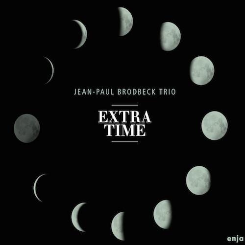 Das neue Album des Jaen-Paul Brodbeck Trios heißt Extra Time – und das ist exakt, was es dem Zuhörer bietet