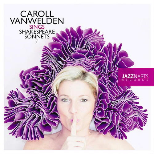 Mit Sings Shakespeare Sonnets 3 komplettiert Caroll Vanwelden ihre Tondichtungen zum beliebten Engländer