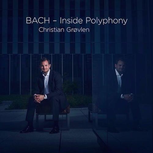 Haucht Johann Sebastian Bach neues Leben ein: Christian Grøvlen mit seinem Album Bach - Inside Polyphony
