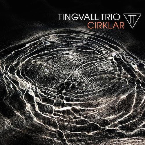 Ruhe für Details: Cirklar, das neue Album des Tingvall Trios