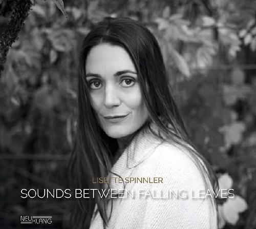 Lisette Spinnler – Sound Between Falling Leaves