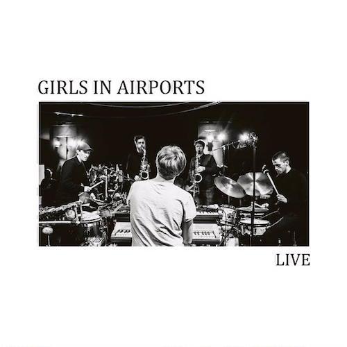 """Das Live Album """"Live"""" von Girls In Airports liefert einen schönen, gelassenen Jazz-Auftritt"""