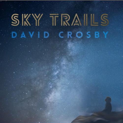 Mit Sky Trails stellt David Crosby ein weiteres Edel-Album vor