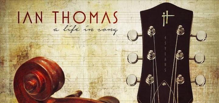 ian thomas - a life in song