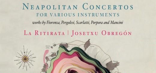 Melodische Verführung von La Ritirata und Jesetxo Obergon: die neapolitanischen Konzerte für diverse Instrumente