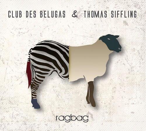 Groovy: Ragbag von Thomas Siffling und dem Club Des Belugas ist ein netter Sommerabendbegleiter