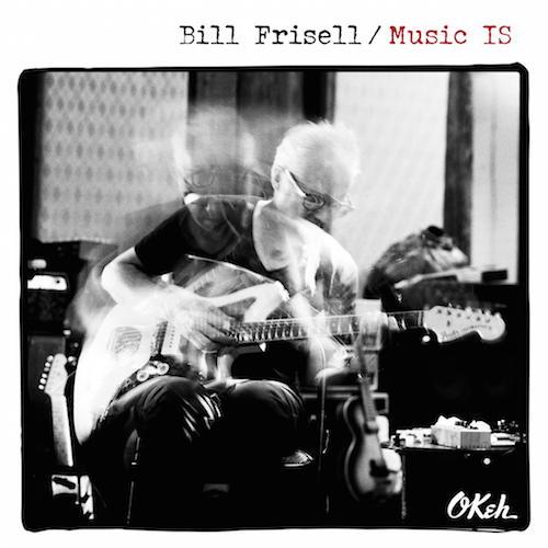Mit Music IS stellt Bill Frisell nach 18 Jahren ein neues Solo-Album vor