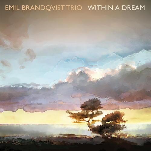 Within A Dream des Emil Brandkvist Trios lässt viel Raum für Phantasie beim Hören