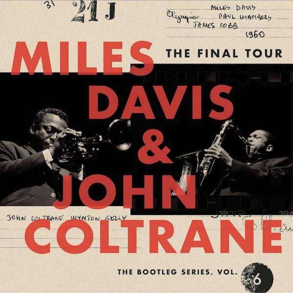 Variation über ein Thema mit Abschied: Miles Davis & John Coltrane: The Final Tour: The Bootleg Series, Vol. 6 (Remastered)
