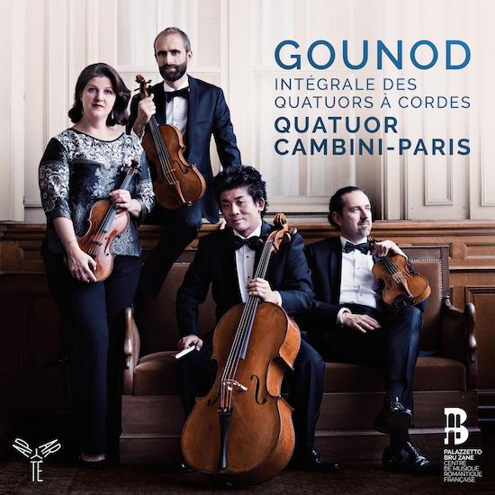 Erstmals Komplett: die Streichquartette von Gounod, eingespielt von Quatuor Cambini-Paris