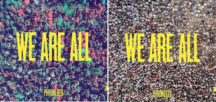 Kommt mit verschiedenen Cover-Designs: We Are All, das neue Album von Phronesis