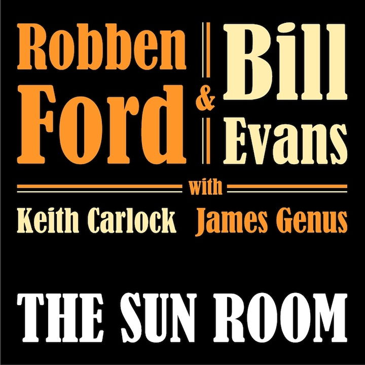 Machen mit coolen Nummern und klaren Sounds die Ohren glücklich: Roben Ford und Bill Evans auf ihrem neuen Album The Sun Room
