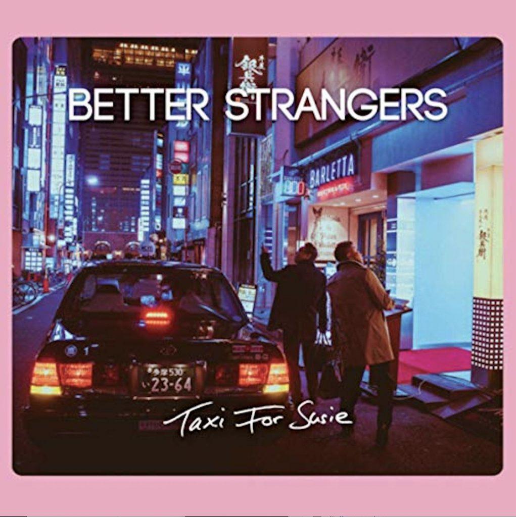 Kurz und gut: Das EP-Debut Taxi for Suzie des Berliner Rock-Trios Better Strangers