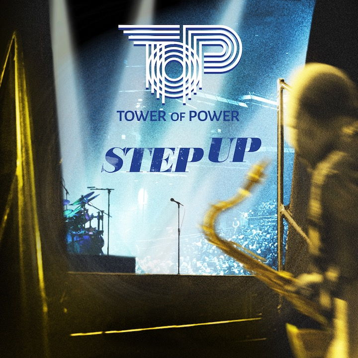 Tower of Power erweitern mit Step Up ihr Jubiläums-Album Soul Side of Town