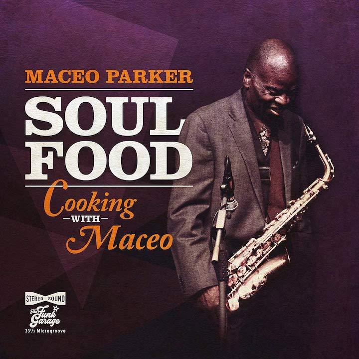 Soul Food - Cooking with Maceo ist der Titel des jüngsten Albums von Maceo Parker, das 2% Jazz und 98% funky Stuff mit lecker Soul anreichert