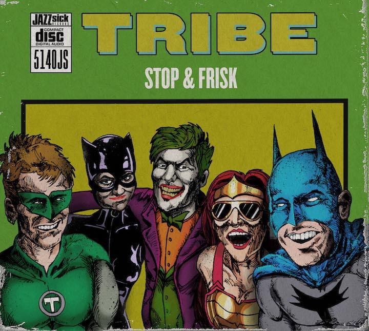 Auch Dissonanzen machen Musik, wenn sie Jazz mit Rock und Hip-Hop uns sonstwas mixen: Stop & Frisk von Tribe